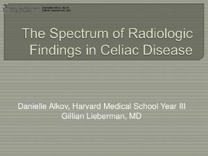 Danielle Alkov, Harvard Medical School Year III Gillian Lieberman, MD