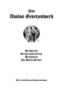 Das. Avalon Gesetzeswerk. Strafgericht Strafprozessordnung Strafgesetze Die Avalon Strafen. Berlin, Anno Dominae Zweitausendundsechs