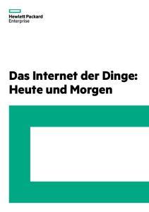 Das Internet der Dinge: Heute und Morgen