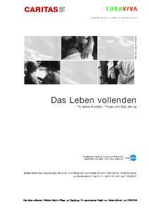 Das Leben vollenden; Palliative Medizin, Pflege und Begleitung; Ein gemeinsames Projekt von Caritas Schweiz und CURAVIVA
