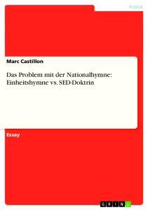 Das Problem mit der Nationalhymne: Einheitshymne vs. SED-Doktrin