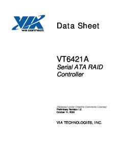 Data Sheet. VT6421A Serial ATA RAID Controller VIA TECHNOLOGIES, INC
