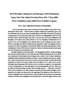 David Bevington. Shakespeare and Biography. Oxford Shakespeare. Topics. New York: Oxford University Press, pp. ISBN