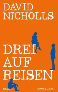 David Nicholls Drei auf Reisen