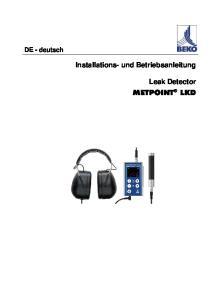 DE - deutsch. Installations- und Betriebsanleitung. Leak Detector METPOINT LKD