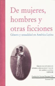 DE MUJERES, HOMBRES Y OTRAS FICCIONES