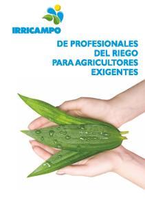 DE PROFESIONALES DEL RIEGO PARA AGRICULTORES EXIGENTES