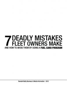 DEADLY MISTAKES FLEET OWNERS MAKE AND HOW TO AVOID THEM BY USING A FUEL CARD PROGRAM. Randall-Reilly Business & Media Information