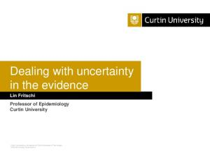Dealing with uncertainty in the evidence