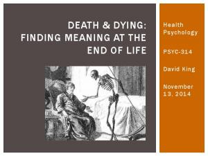 DEATH & DYING: FINDING MEANING AT THE END OF LIFE