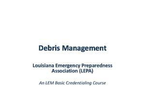 Debris Management Louisiana Emergency Preparedness Association (LEPA)