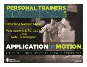Debunking Nutrition Myths. Marie Spano, MS, RD, CSCS, CSSD