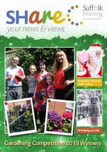 Dec 2013 Newsletter. your news & views. P3 Keeping Christmas under control. P6 Keeping you safe. Gardening Competition 2013 Winners