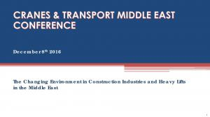 December 8 th The Changing Environment in Construction Industries and Heavy Lifts in the Middle East