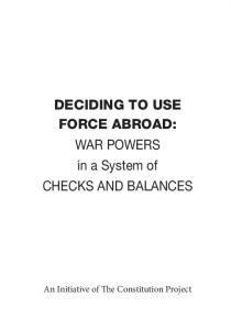 DECIDING TO USE FORCE ABROAD: WAR POWERS in a System of CHECKS AND BALANCES