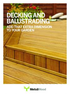 DECKING AND BALUSTRADING ADD THAT EXTRA DIMENSION TO YOUR GARDEN