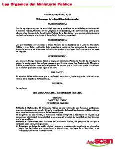 DECRETO NUMERO CONSIDERANDO: CONSIDERANDO: CONSIDERANDO: POR TANTO: DECRETA: LEY ORGANICA DEL MINISTERIO PUBLICO