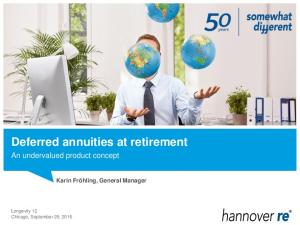 Deferred annuities at retirement