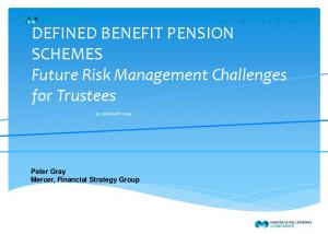 DEFINED BENEFIT PENSION SCHEMES Future Risk Management Challenges for Trustees