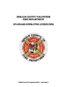 DEKALB COUNTY VOLUNTEER FIRE DEPARTMENT STANDARD OPERATING GUIDELINES. DeKalb County Fire Department SOG s Amendment 3