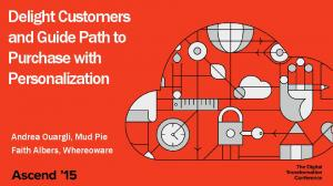 Delight Customers and Guide Path to Purchase with Personalization. Andrea Ouargli, Mud Pie Faith Albers, Whereoware