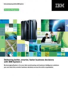 Delivering better, smarter, faster business decisions with IBM System z
