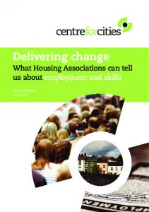 Delivering change. What Housing Associations can tell us about employment and skills. Maire Williams June 2015