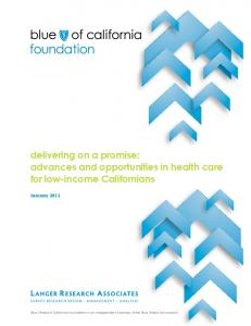 delivering on a promise: advances and opportunities in health care for low-income Californians