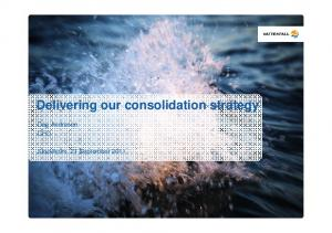 Delivering our consolidation strategy