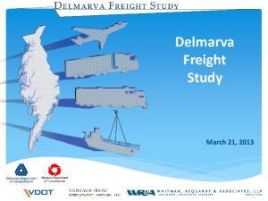 Delmarva Freight Study. March 21, 2013