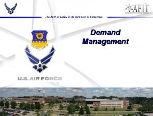 Demand Management. The AFIT of Today is the Air Force of Tomorrow