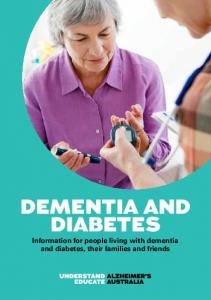 DEMENTIA AND DIABETES Information for people living with dementia and diabetes, their families and friends