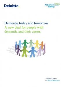 Dementia today and tomorrow A new deal for people with dementia and their carers