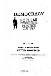 DEMOCRACY JULY 1994 UNIVERSITY OF THE WITWATERSRAND HISTORY WORKSHOP THE FUTURE PROSPECTS OF MULTI-PARTY DEMOCRACY IN AFRICA