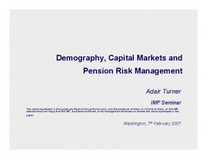 Demography, Capital Markets and Pension Risk Management