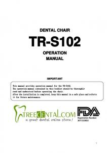 DENTAL CHAIR TR-S102 OPERATION MANUAL IMPORTANT
