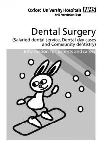 Dental Surgery (Salaried dental service, Dental day cases and Community dentistry) Information for parents and carers