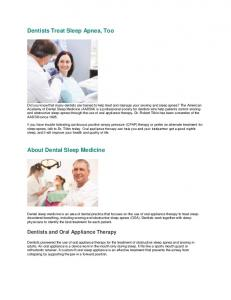 Dentists Treat Sleep Apnea, Too. About Dental Sleep Medicine. Dentists and Oral Appliance Therapy
