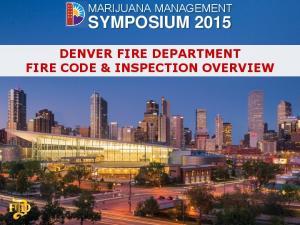 DENVER FIRE DEPARTMENT FIRE CODE & INSPECTION OVERVIEW