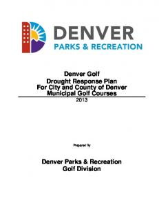 Denver Golf Drought Response Plan For City and County of Denver Municipal Golf Courses 2013