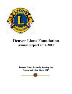 Denver Lions Foundation Annual Report Denver Lions Proudly Serving the Community for Since 1917