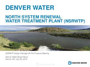 DENVER WATER NORTH SYSTEM RENEWAL WATER TREATMENT PLANT (NSRWTP)