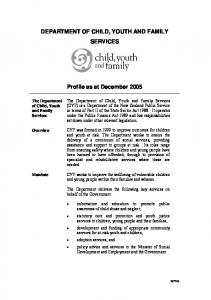 DEPARTMENT OF CHILD, YOUTH AND FAMILY SERVICES. Profile as at December 2005