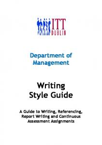 Department of Management. Writing Style Guide. A Guide to Writing, Referencing, Report Writing and Continuous Assessment Assignments