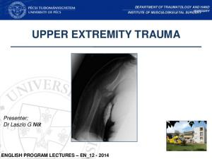DEPARTMENT OF TRAUMATOLOGY AND HAND SURGERY INSTITUTE OF MUSCULOSKELETAL SURGERY UPPER EXTREMITY TRAUMA