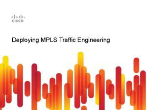 Deploying MPLS Traffic Engineering