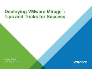 Deploying VMware Mirage : Tips and Tricks for Success