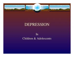 DEPRESSION. In Children & Adolescents