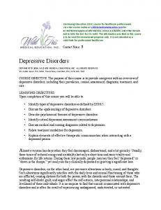 Depressive Disorders. LEARNING OBJECTIVES: Upon completion of this course you will be able to: