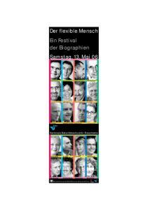 Der flexible Mensch Ein Festival der Biographien Samstag, 13. Mai 06